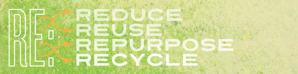 reduce reuse repurpose recycle - Reuse Repurpose