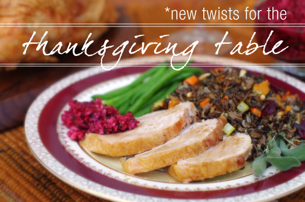 New Twists for the Thanksgiving Table