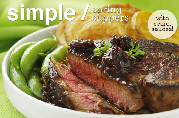Simple Spring Suppers with Secret Sauces