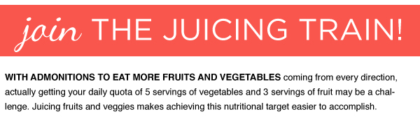 Join the Juicing Train