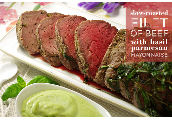 RECIPE: Slow-Roasted Filet of Beef with Basil Parmesan Mayonnaise