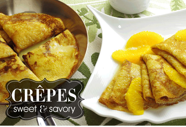 Crepes: Sweet and Savory