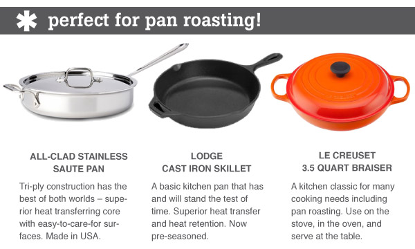 Perfect for Pan Roasting