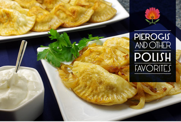 Pierogis and Other Polish Favorites