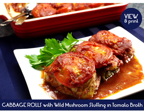 RECIPES: Cabbage Rolls with Wild Mushroom Stuffing in Tomato Broth