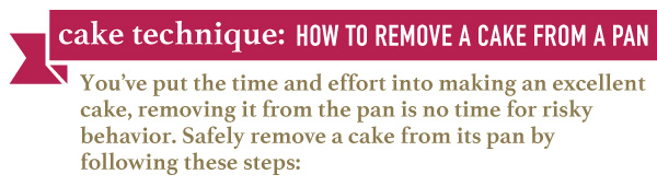 Cake Technique: How to Remove a Cake from a Pan