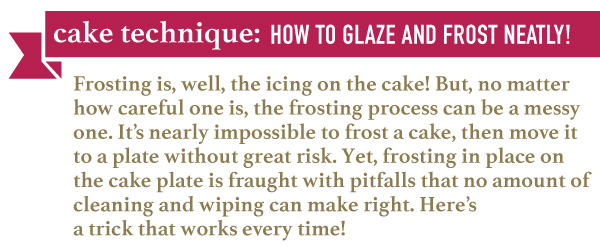 Cake Technique: How to Glaze and Frost Neatly