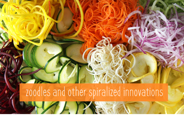 Zoodles and Other Spiralized Innovations