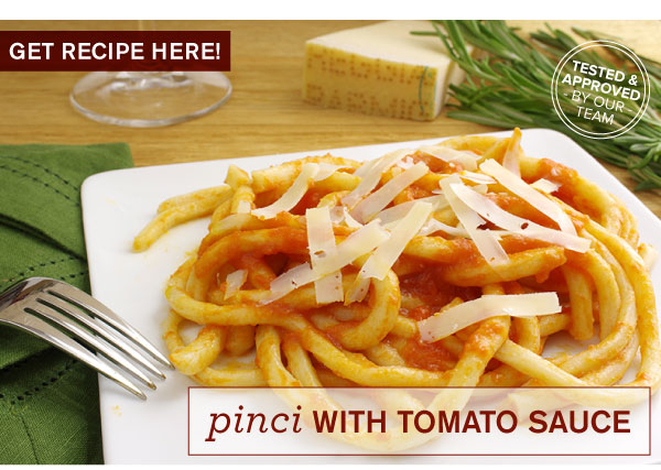 RECIPE: Pinci with Tomato Sauce