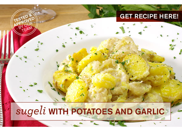 RECIPE: Sugeli with Potatoes and Garlic