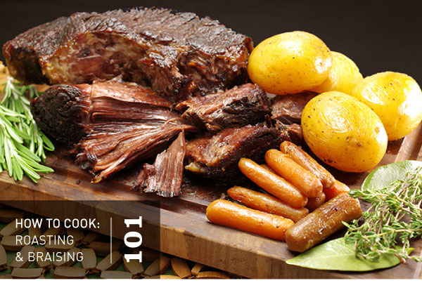 How to Cook: Roasting and Braising 101