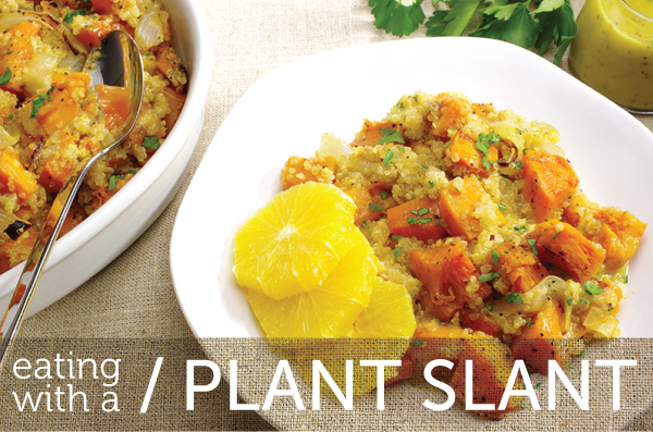 Eating with a Plant Slant