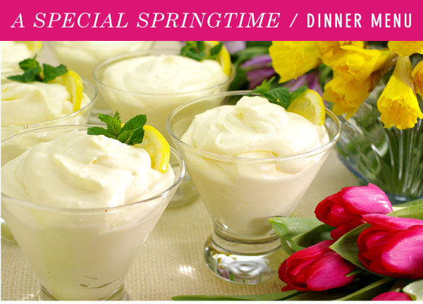 A Special Springtime Dinner Menu