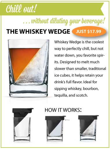 Whiskey Wedge Feature