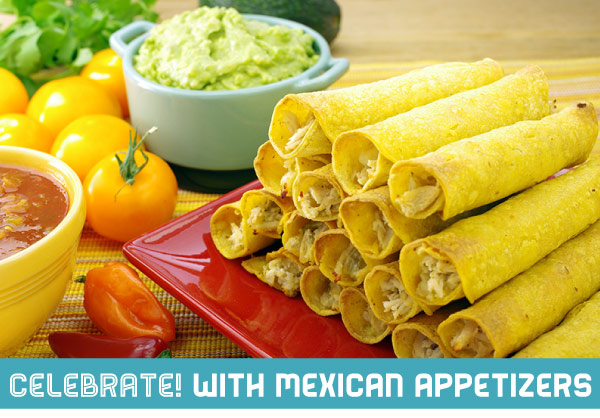Celebrate with Mexican Appetizers