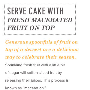 Serve with Macerated Fruit