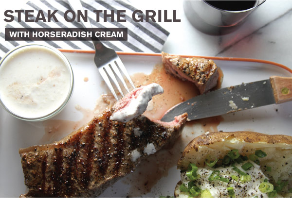 Steak on the Grill with Horseradish Cream