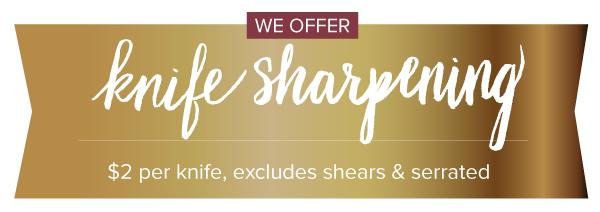 We Offer Knife Sharpening