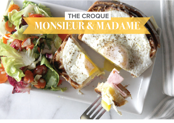 The Croque Monsieur and Madame