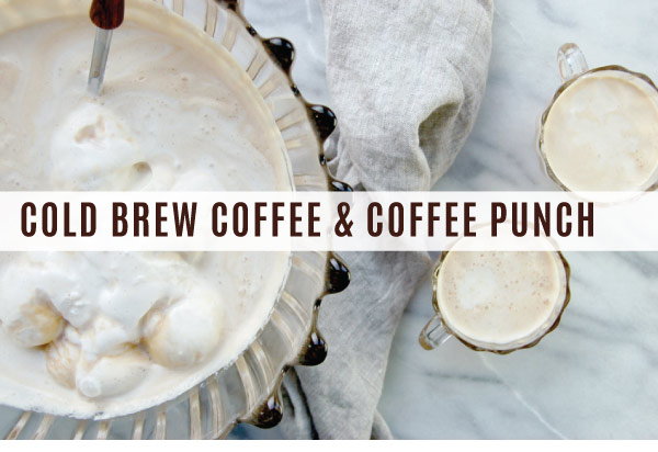 Cold Brew Coffee Punch