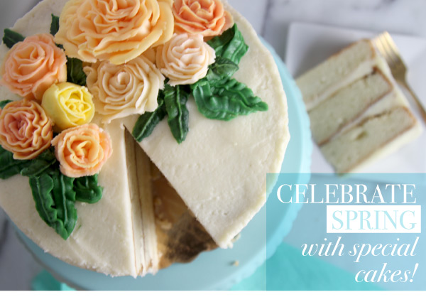 Celebrate Spring with Special Cakes