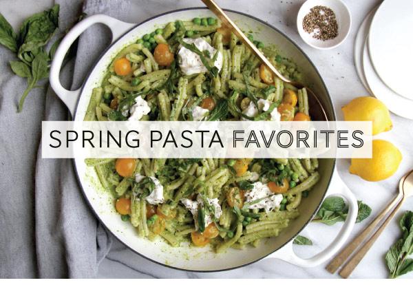 Spring Pasta favorites