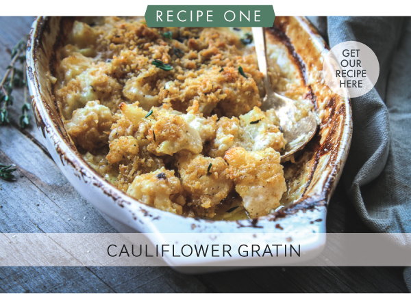 RECIPE ONE: Cauliflower Gratin