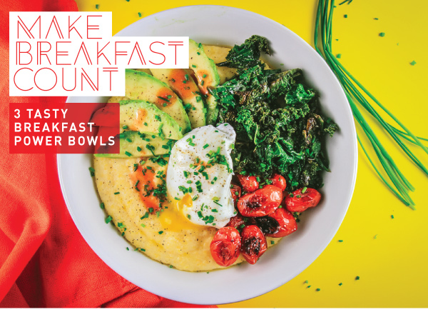 Make Breakfast Count - Power Bowls