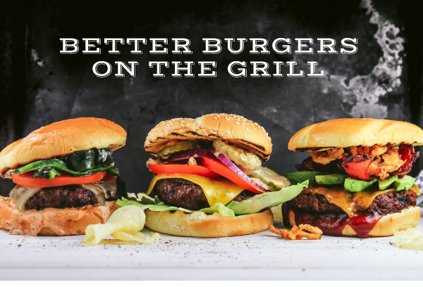Better Burgers on the Grill