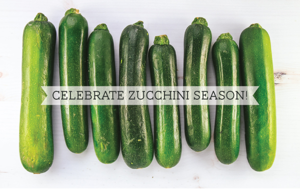 Celebrate Zucchini Season